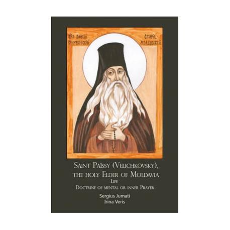 Saint Paissios Velichkovski, the Elder of Moldavia. Life and Teaching on the Jesus Prayer