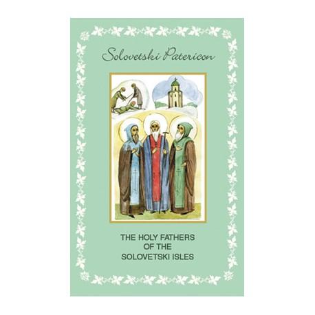 The holy Fathers of the Solovetzki Isles. Solovetzki Patericon